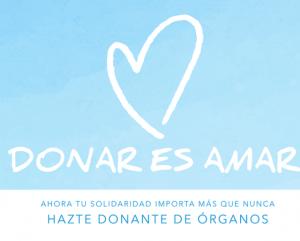 DÍA NACIONAL DEL DONANTE DE ÓRGANOS 2020: DONAR ES AMAR. AHORA TU SOLIDARIDAD IMPORTA MÁS QUE NUNCA.